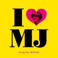 I  Love MJ〜Song For Michael
