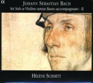 J.S.バッハ:無伴奏ヴァイオリンのためのソナタとパルティータ VOL.2:ソナタ第2番 BWV.1003/第3番 BWV.1005/パルティータ第3番 BWV.1006 エレーヌ・シュミット(vn)
