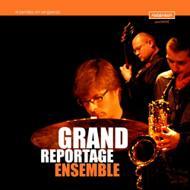 Grand Reportage Ensemble/Deux Mille Huit