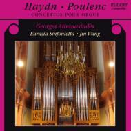 ハイドン:オルガン協奏曲第1番、第2番、プーランク:オルガン協奏曲 アタナシデ、ジン・ワン&ユーラシア・シンフォニエッタ