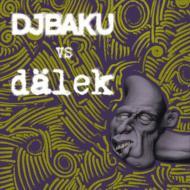 DJ BAKU vs DALEK