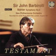 交響曲第6番『悲劇的』 ジョン・バルビローリ&ニュー・フィルハーモニア管弦楽団(1967年ステレオ・ライヴ)