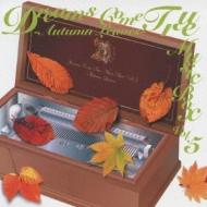 DREAMS COME TRUE MUSIC BOX Vol.5 -AUTUMN LEAVES-