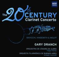 The 20th Century Clarinet Concerto-bavicchi, Hindemith, D.wolff: Dranch(Cl)Etc