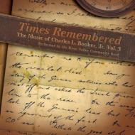 *brass&wind Ensemble* Classical/Times Remembered-music Of Booker Jr Vol.3: River Valley Community Ba