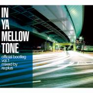 In Ya Mellow Tone Official Bootleg Vol.1 Mixed By Re: Plus (Digi