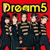 Dream5/I Don't Obey 僕らのプライド