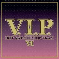 V.I.P.Hot R&B / Hip Hop Trax 6