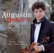 Augstin Hadelich Flying Solo-bartok, Paganini, Ysaye, B.a.zimmermann