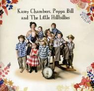 Kasey Chambers, Poppa Bill & Little Hillbillies