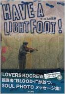 HAVE A LIGHT FOOT! フィルムの足跡