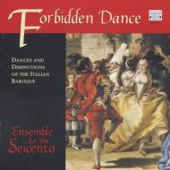 Forbidden Dance-dances & Diminutions Of The Italian Baroque: Ensemble For The Seicento