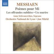 ミのための詩、忘れられた捧げもの、ほほえみ 準・メルクル&リヨン管弦楽団、シュヴァネヴィルムス