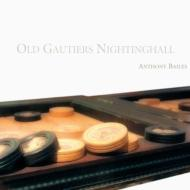Old Gautiers Nightinghall-french & English Lute Music: A.bailes