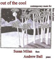 Out Of The Cool-contemporary Music For Flute & Piano: S.milan(Fl)A.ball(P)