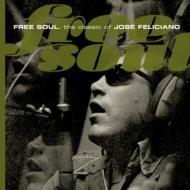 Free Soul.The Classic Of Jose Feliciano