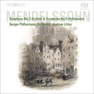 交響曲第3番『スコットランド』、第5番『宗教改革』 リットン&ベルゲン・フィル