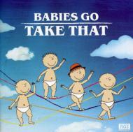 Babies Go Take That