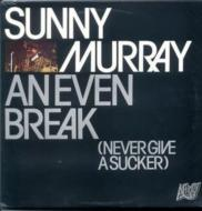 Even Break: Never Give A Sucker