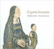 O Gente Brunette-renaissance Singer Composers Of Picardy: Da Col / Odhecaton