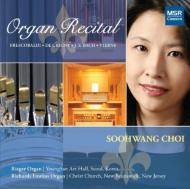 Sooh-wang Choi Organ Recital-Bach, Vierne, Frescobaldi, Etc