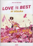 Love Is Best : Piano Hikikatari