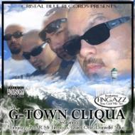 Cristal Bull Records Presents G-town Cliqua