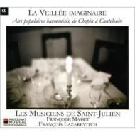 近代作曲家たちとフランス民謡〜フランス中南部の歌さまざま、ショパンの頃からカントルーブの頃まで レ・ミュジシャン・ド・サン・ジュリアン