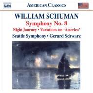 W.Schuman Symphony No, 8, Night Journey, Ives America Variations : Schwarz / Seattle Symphony Orchestra