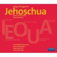 ブルッグラーベ、ヘルゲ(1973-)/Jehoschua: Bantzer / Ensemble Resonanz Harvestehuder Kammerchor