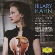 チャイコフスキー:ヴァイオリン協奏曲、ヒグドン:ヴァイオリン協奏曲 ハーン、V.ペトレンコ&ロイヤル・リヴァプール・フィル