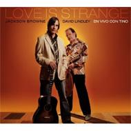 Jackson Browne / David Lindley/Love Is Strange