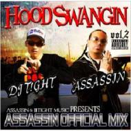 Hood Swangin Vol.2 Assassin & Iitight Music Presents Assassin O