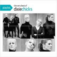 Dixie Chicks/Playlist: The Very Best Of The Dixie Chicks