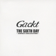 THE SIXTH DAY -SINGLE COLLECTION-