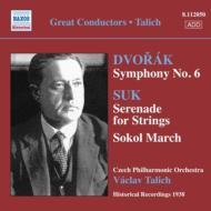 ドヴォルザーク:交響曲第6番、スーク:ソコル祭典行進曲、セレナード ターリヒ&チェコ・フィル(1938)