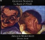ナドゥー:19世紀末、フランスの風刺歌と小唄 アルノー・マルゾラティ(T)、ダニエル・イゾワール(p)、他