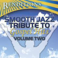 Various/Renditions: Smooth Jazz Tribute Gospel Hits 2