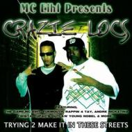 Mc Eiht Presents Crazie Locs Trying 2 Make It In These Streets