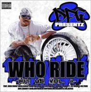 Dpg Presents Who Ride Wit Us Vol.4