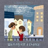 Waiting for a chance