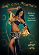 Supreme Shimmies: Bellydance Shimmy Technique & Combinations