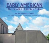 Early American-melodies Of Stephen Foster: Andy Biskin Quartet