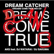 DREAM CATCHER -DREAMS COME TRUE MIX CD-
