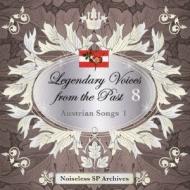 伝説の歌声 Legendary Voices From The Past 8: Austrian Lieder-ノイズレスspアーカイヴズ