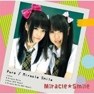 Pure/Miracle Smile