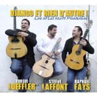 Yorgui Loeffler / Steve Laffont / Raphael Fays/Django Et Rien D'autre: Live At Les Nuits Manouches