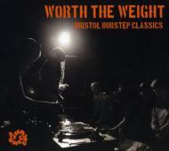 Worth The Weight: Bristol Dubstep Classics