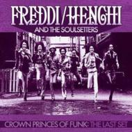 Freddi / Henchi And The Soulsetters/Crown Princes Of Funk: The Last Set (Pps)