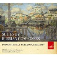 Suites By Russian Composers -Borodin, Rimsky-Korsakov, Balakirev : Svetlanov / USSR State Symphony Orchestra